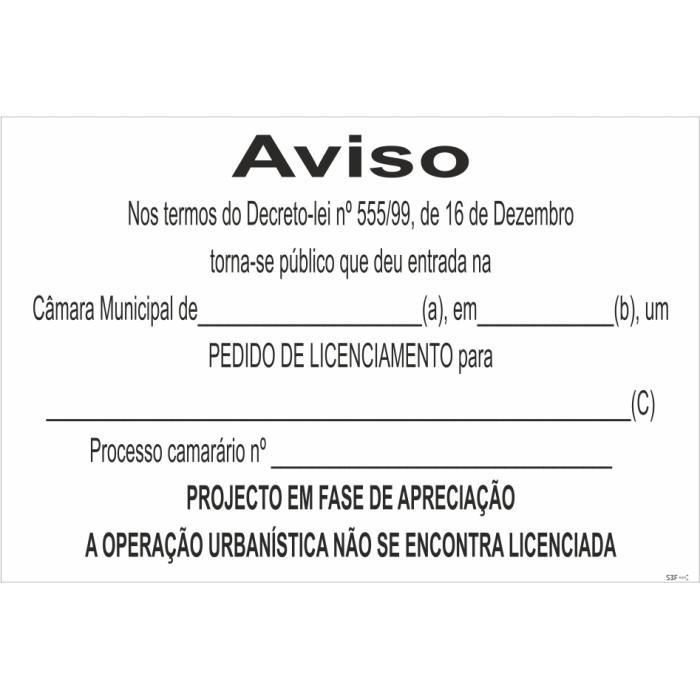 Sinal para estaleiros, Aviso DL 555/99 , Pedido de licenciamento