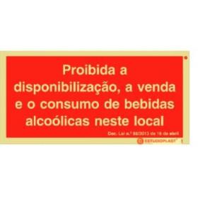 Sinal de Proibida a disponibilização, a venda e o Consumo de bebidas alcoólicas neste local  LEi 68/2013 de 16 de abril